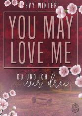 You may Love me 1